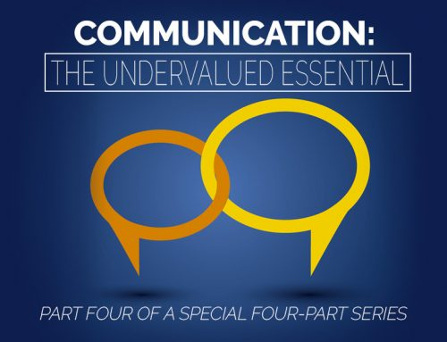 Communication: The Undervalued Essential Part 4